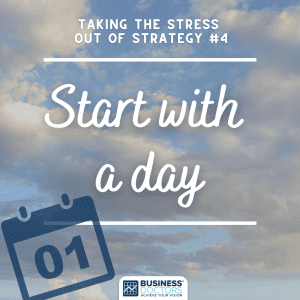 Start with a day - strategy